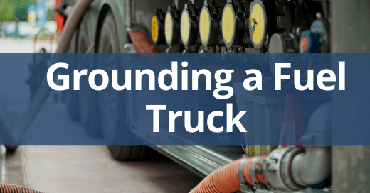 Dangers of Improperly Grounding Fuel Truck Safety Talk