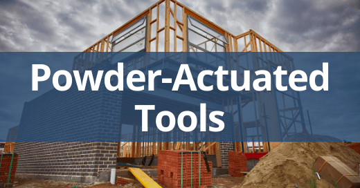 Powder Actuated Tools General Safety Talk