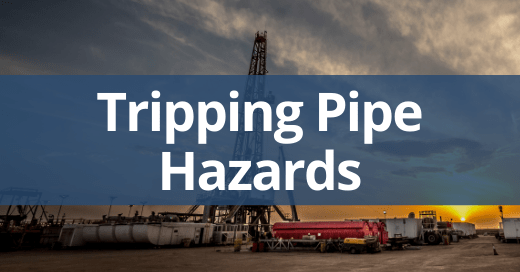 Four Hazards of Tripping Pipe Safety Talk