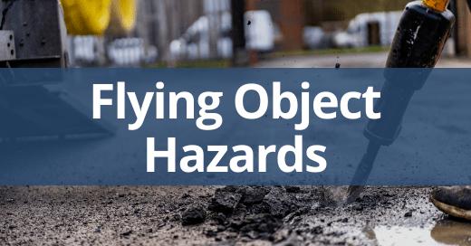 Flying Object Hazards Safety Talk