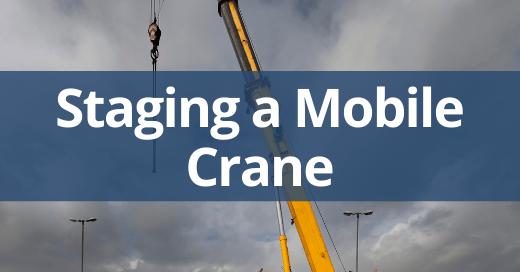Safe Staging of Mobile Cranes Safety Talk