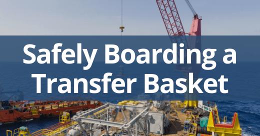 Safely Boarding a Transfer Basket Safety Talk