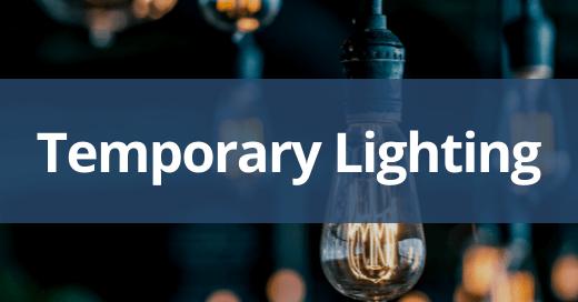 Temporary Lighting Safety Talk
